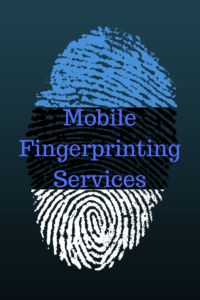 Mobile Fingerprinting Services
