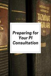 Preparing for Your PI Consultation